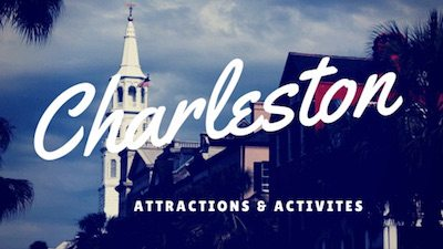The best attractions, activities, and things to do in downtown Charleston, South Carolina, and nearby